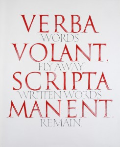 言葉は飛び去るが、書かれた文字は残る